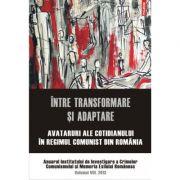 Avataruri ale cotidianului in regimul comunist din Romania vol. III 2013