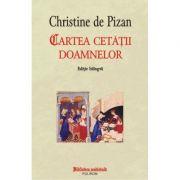 Cartea cetatii doamnelor - Christine de Pizan