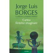Cartea fiintelor imaginare - Jorge Luis Borges