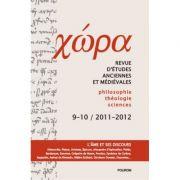Chora. Revista de studii antice si medievale: filosofie, teologie, stiinte Nr. 9-10/2011-2012 - Anca Vasiliu
