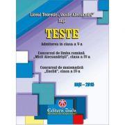 Teste pentru admiterea in clasa a V-a (romana si matematica) Liceul Teoretic 'Vasile Alecsandri' Iasi
