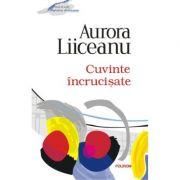 Cuvinte incrucisate - Aurora Liiceanu