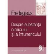 DESPRE SUBSTANTA NIMICULUI SI A INTUNERICULUI (FREDEGISUS)