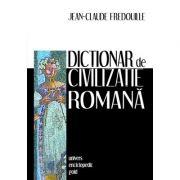 Dictionar de civilizatie romana (JEAN-CLAUDE FREDOUILLE)