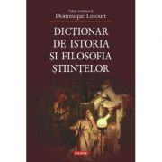 Dictionar de istoria si filosofia stiintelor. Editia a II-a - Dominique Lecourt
