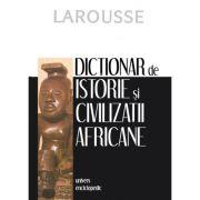 Dictionar de istorie si civilizatii africane (BERNARD NANTET LAROUSSE)