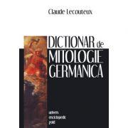 Dictionar de mitologie germanica (CLAUDE LECOUTEUX)