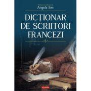Dictionar de scriitori francez - Angela Ion (coordonator)