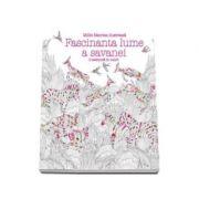 Carte de colorat pentru adulti. Fascinanta lume a savanei. O aventura in culori - Millie Marotta