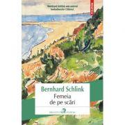 Femeia de pe scari - Bernhard Schlink