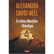 In inima Muntilor Himalaya - Alexandra David-Neel
