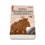 Infernul prizonierilor romani in Rusia Sovietica (volumul I+II)