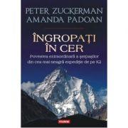 Ingropati in cer. Povestea extraordinara a serpasilor din cea mai neagra expeditie de pe K2 - Peter Zuckerman