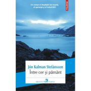 Intre cer si pamint - Jon Kalman Stefansson