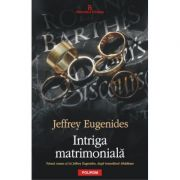 Intriga matrimoniala - Jeffrey Eugenides