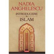 Introducere in Islam. Editia a II-a - Nadia Anghelescu