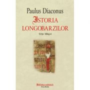 Istoria longobarzilor - Paulus Diaconus