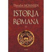 Istoria romana Volumul I - Theodor Mommsen