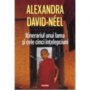Itinerariul unui lama si cele cinci intelepciuni - Alexandra David-Neel