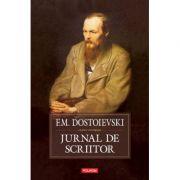Jurnal de scriitor Editia a III-a - F. M. Dostoievski