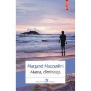 Marea, dimineata - Margaret Mazzantini