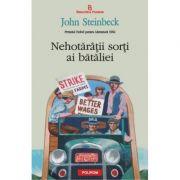 Nehotaritii sorti ai bataliei - John Steinbeck