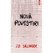 Noua povestiri - Jerome David Salinger