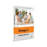 Sanatate fara limite. Omega - 3 - Michael Hamm