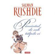 Pamintul de sub talpile ei - Salman Rushdie