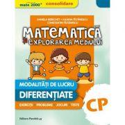 Matematica si explorarea mediului, Clasa pregatitoare. Modalitati de lucru diferentiate - CONSOLIDARE (Daniela Berechet )