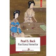 Pavilionul femeilor - Pearl Sydenstricker Buck