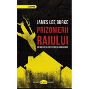 Prizonierii raiului (James Lee Burke)