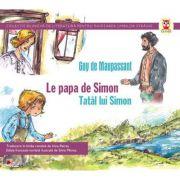 Le papa de Simon. Tatal lui Simon. Colectia bilingva - Guy de Maupassant