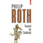 Teatrul lui Sabbath - Philip Roth