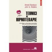 Tehnici de hipnoterapie - Arreed Barabasz, John G. Watkins