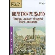 De pe tron pe esafod - Tragicul,, roman'al reginei Maria-Antoaneta