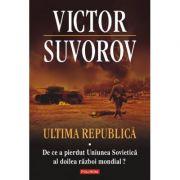 Ultima republica, volumul I - Victor Suvorov