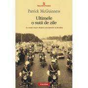 Ultimele o suta de zile - Patrick McGuinness