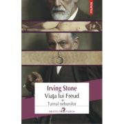 Viata lui Freud, volumul I. Turnul nebunilor - Irving Stone