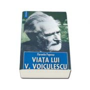 Viata lui Vasile Voiculescu - Florentin Popescu