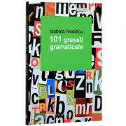 101 greseli gramaticale (Isabela Nedelcu)