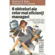 6 obiceiuri ale celor mai eficienti manageri - Stephen E. Kohn