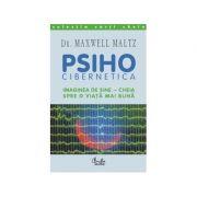 Psiho-cibernetica - Maxwell Maltz