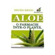 Aloe. O farmacie intr-o planta (Bruno Brigo)