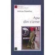 Apa din cizme - Mircea Daneliuc