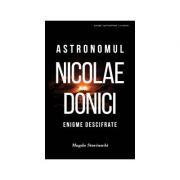 Astronomul Nicolae Donici - Magda Stavinschi