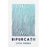 Bifurcatii - Liviu Ornea