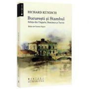 Bucureşti şi Stambul Schiţe din Ungaria, România şi Turcia ( Richard Kunisch )