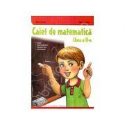 Caiet de matematica. Clasa a II-a - Florin Gardin, Maria Gardin