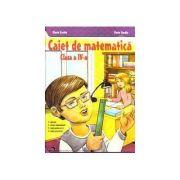 Caiet de matematica clasa IV - Florin Gardin, Maria Gardin
